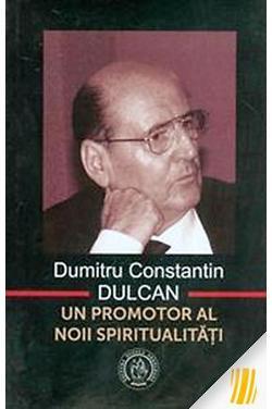 Dumitru Constantin-Dulcan - Un promotor al noii spiritualități