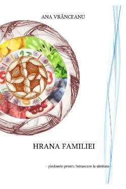 Hrana familiei - pledoarie pentru întoarcerea la sănătate