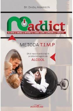 Metoda T.I.M.P. Ghid neconvenţional în probleme legate de alcool