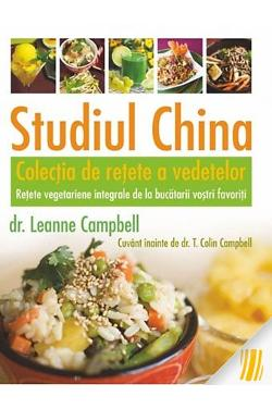 Studiul China. Colecţia de reţete a vedetelor. Reţete vegetariene integrale de la bucatarii voştri favoriţi