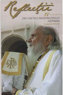 Reflecţii IV. Din caietele Arhiepiscopului Justinian. Caietele 191, 192 şi 195
