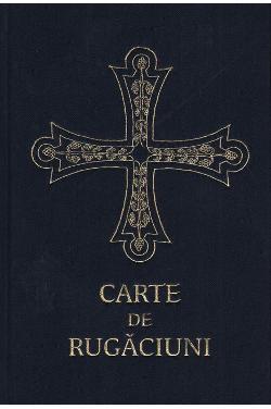 Carte de rugăciuni pentru trebuinţele şi folosul creştinului ortodox
