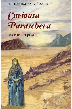 Cuvioasa Parascheva. O cruce în pustie