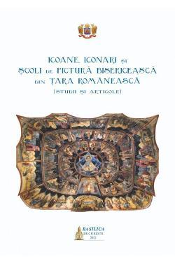 Icoane, iconari și școli de pictură bisericească din Țara Românească (studii și articole)