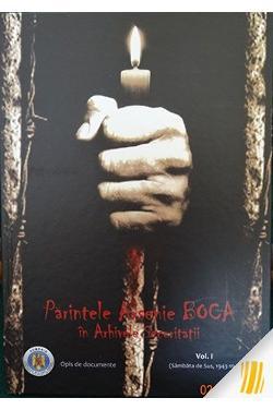Parintele Arsenie Boca in arhivele securitatii. Opis de documente. Vol. 1