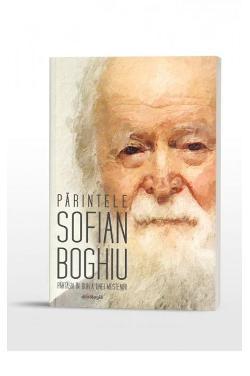 Părintele Sofian Boghiu — părtășia în duh a unei moșteniri