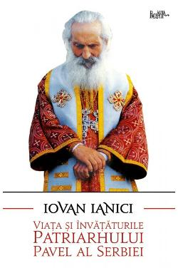 Viața și învățăturile Patriarhului Pavel al Serbiei